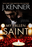My Fallen Saint (Fallen Saint Series Book 1)