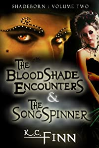The Bloodshade Encounters & The Songspinner (Shadeborn Book 2)