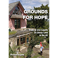 Grounds for Hope: Ways to Live Legally on Cheap Land in the UK