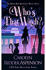 Who's That Witch?: A Holiday Hills Witch Cozy Mystery (The Holiday Hills Witch Cozy Mystery Series Book 3) Kindle Edition