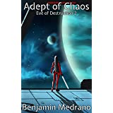 Adept of Chaos (Eve of Destruction Book 2)