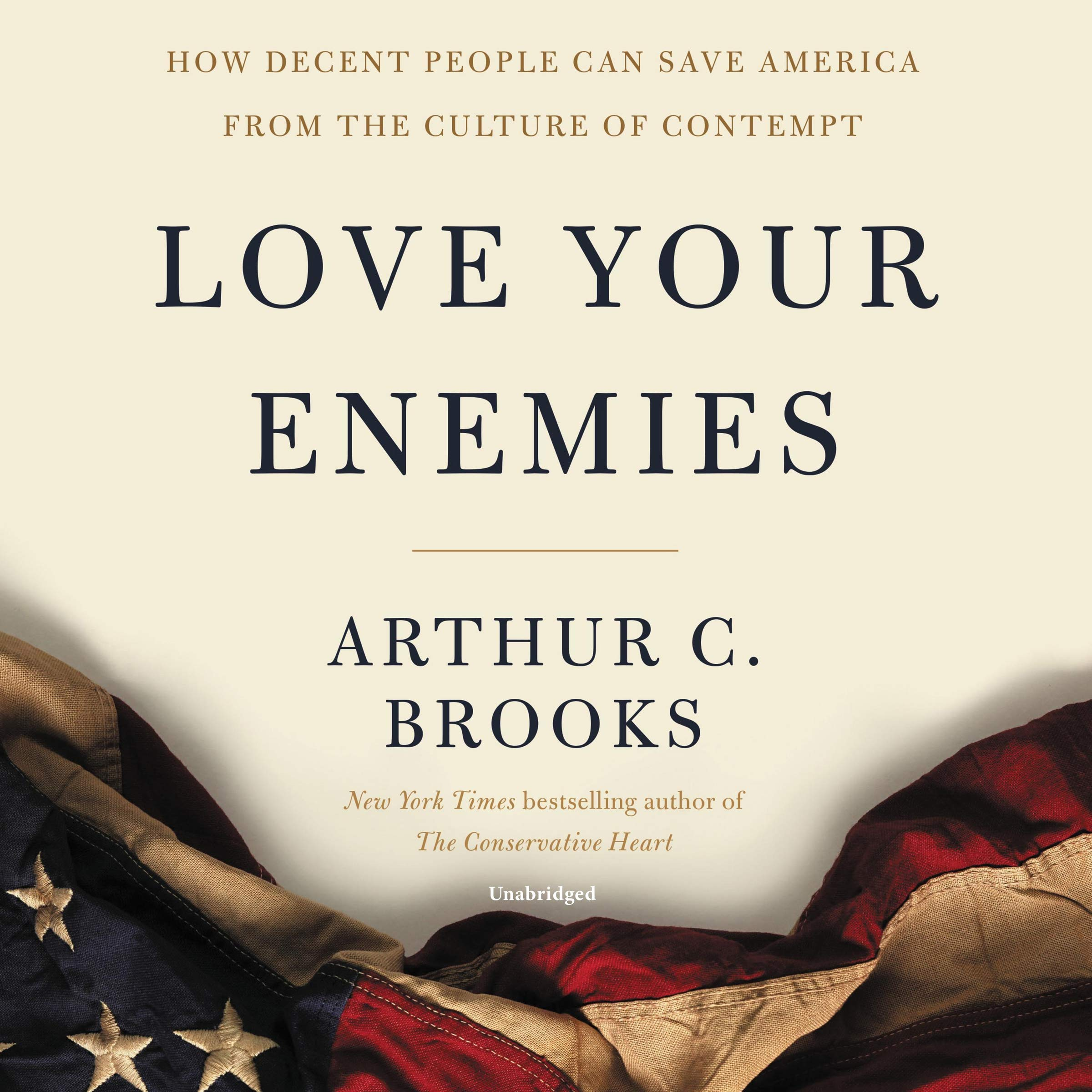 Love Your Enemies How Decent People Can Save America From Our