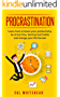 Procrastination: Learn How To Boost Your Productivity, Be Stress Free, Destroy Bad Habits And Change Your Life Forever (Productivity, Habits, Time Management, Procrastination Cure) (English Edition)