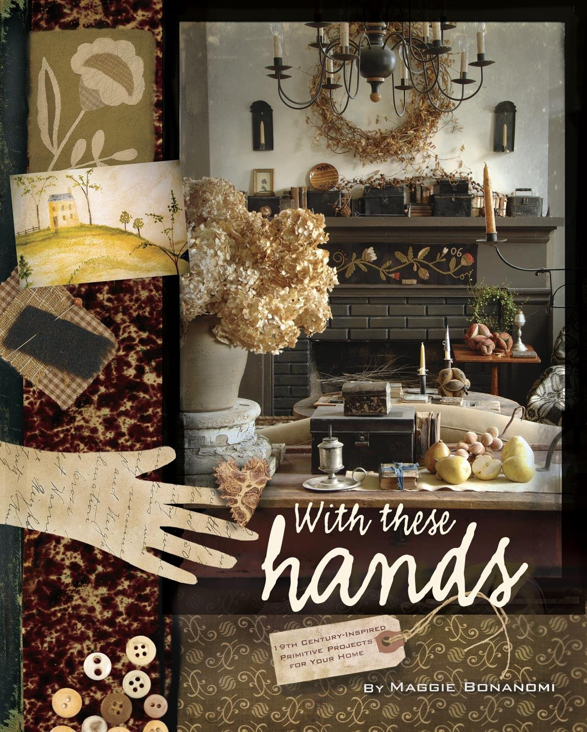 Download With These Hands: 19th Century Inspired Primitive Projects for Your Home pdf