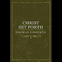 Christ Set Forth (Vintage Puritan)