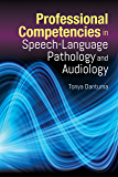 Professional Competencies in Speech-Language Pathology and Audiology