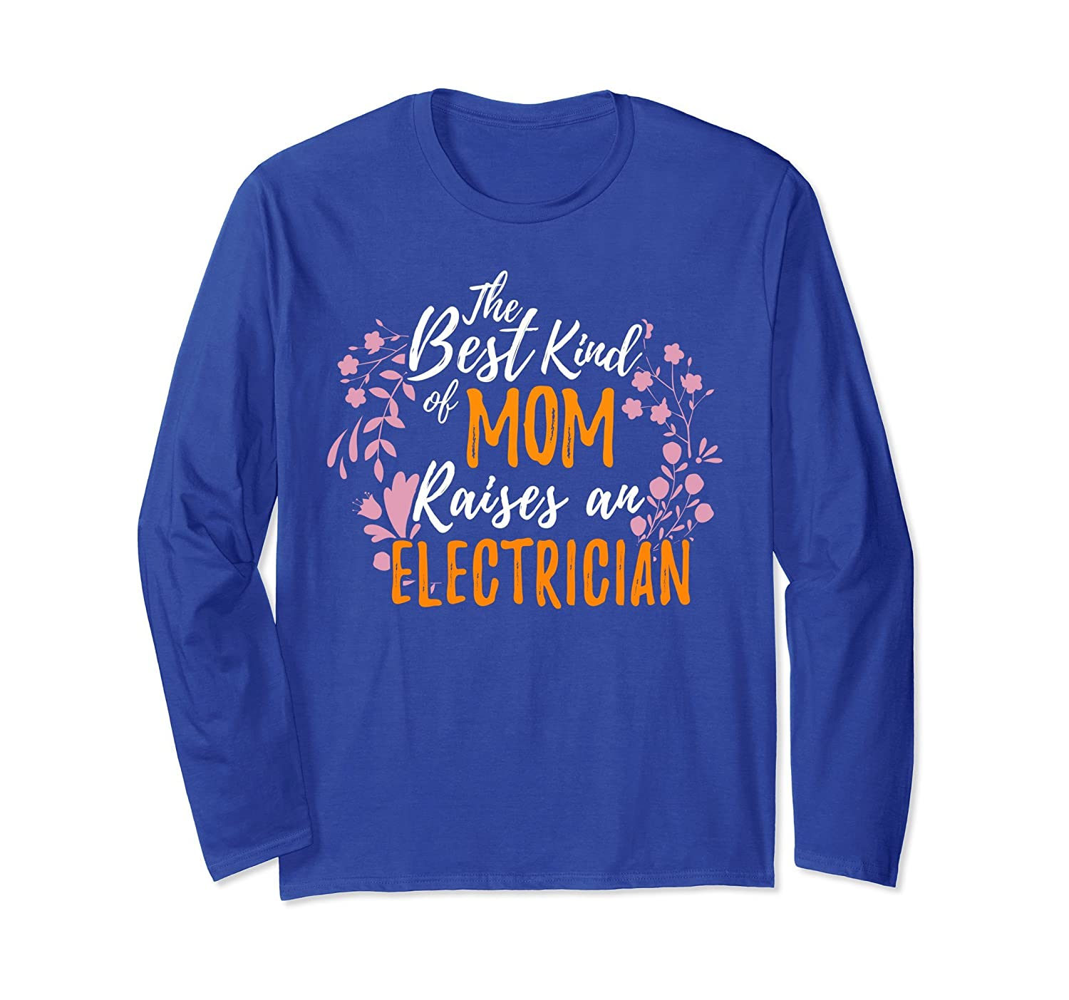 Best Kind Mom Raises Electrician Long Sleeve Mother Day Gift-anz