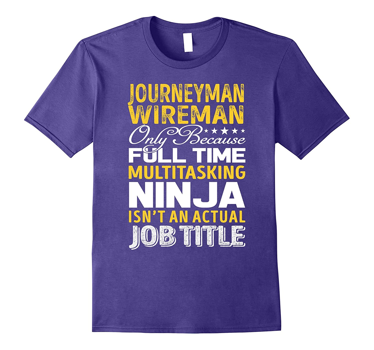 Journeyman Wireman Is Not An Actual Job Title TShirt-TJ