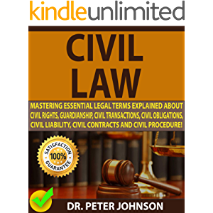 CIVIL LAW: Mastering Essential Legal Terms Explained About Civil Rights, Guardianship, Civil Transactions, Civil…