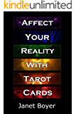 Affect Your Reality With Tarot Cards