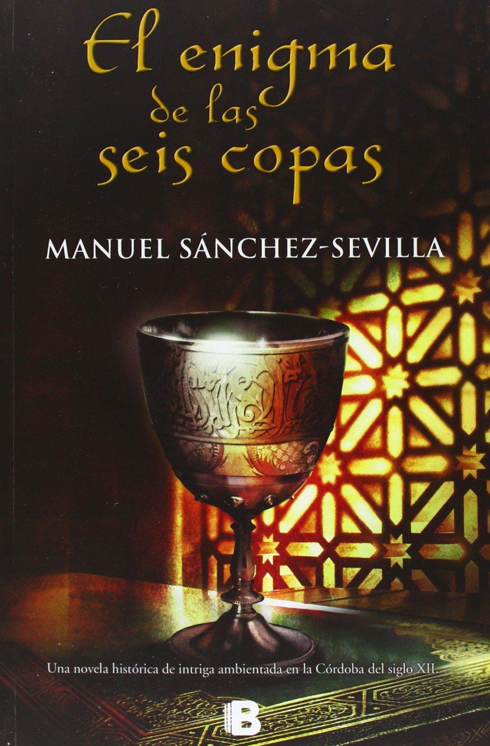 El enigma de las seis copas (Histórica): Amazon.es: Sánchez-Sevilla, Manuel: Libros