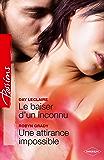 Le baiser d'un inconnu - Une attirance impossible : T7 - Saga des Dante (Passions)