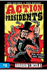 Action Presidents #2: Abraham Lincoln! Kindle Edition
