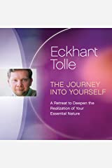 The Journey into Yourself: A Retreat to Deepen the Realization of Your Essential Nature Audible Audiobook
