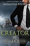 Creator of Shadows (Scarlet Rain Series, Book 3)