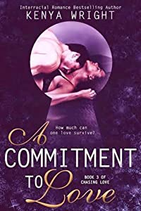 A Commitment to Love (Interracial Erotic Romance BWWM) (Chasing Love Series Book 3)