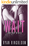 WAIT (Fast Series Book 2)