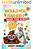 Would You Rather Book For Kids: Hilarious Questions, Brain Teasers For Kids, Teens And Family