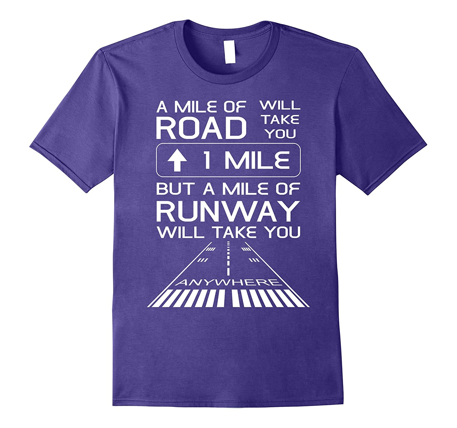A Mile Of Road Will Take You 1 Mile Runway Anywhere T-Shirt-Vaci