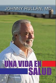 Una Vida en Salud (Spanish Edition)