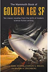 The Mammoth Book of Golden Age: Ten Classic Stories from the Birth of Modern Science Fiction Writing (Mammoth Books) Kindle Edition