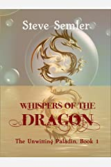 Whispers of the Dragon: The Unwitting Paladin, Book 1 Kindle Edition