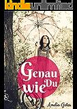Genau Wie Du Teil I & II: Liebesroman (Genau Wie Du Liebesromane)