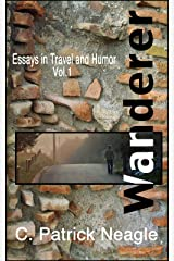 Essays in Travel and Humor Vol. 1: Wanderer Kindle Edition