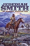 Jedediah Smith: No Ordinary Mountain Man (The Oklahoma Western Biographies)