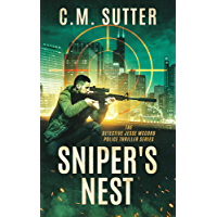 Sniper's Nest: A Gripping Vigilante Justice Thriller (The Detective Jesse McCord Police Thriller Series Book 1) (English Edition)