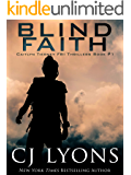 BLIND FAITH: a heart-stopping novel of love, faith, fear and fatal obsession (Caitlyn Tierney FBI Thrillers Book 1)