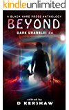 BEYOND: A Paranormal Microfiction Anthology (Dark Drabbles Book 4)