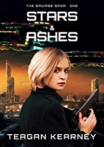 Stars & Ashes (The Saoirse Saga Book 1)