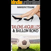 Talons Aiguilles et Ballon Rond (French Edition)