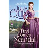 First Comes Scandal: A Bridgerton Prequel (A Bridgerton Prequel, 4)