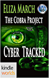 The Omega Team: Cyber Tracked: The Cobra Project (Kindle Worlds Novella) (IATO Series Book 4)