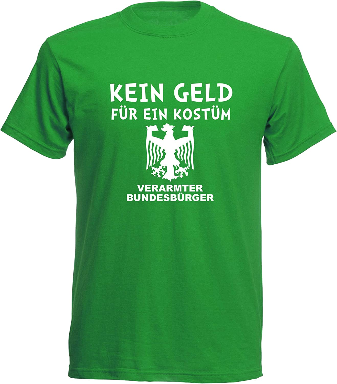Camiseta de Manga Corta para Disfraz de JGA, diseño con Texto en alemán Kein Geld für Ein Kostüm Karneval Fasching