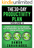 The 30-Day Productivity Plan - VOLUME II: 30 MORE Bad Habits That Are Sabotaging Your Time Management - And How To…
