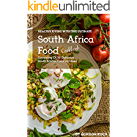 Healthy Living with the Ultimate South Africa Food Cookbook: Consisting of 35 Delicious South African Cooking Ideas (English Edition)