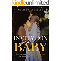Invitation for a Baby: How to Apply the Law of Attraction on Your Way to Conception