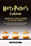 Harry Potter's Cookbook: Magical Collection of Culinary Wonders Mouthwatering, Flavorful Dishes that Both Muggles and…