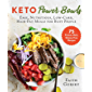Keto Power Bowls: Easy, Nutritious, Low-Carb, High-Fat Meals for Busy People