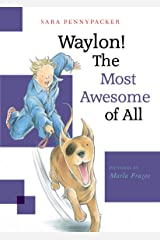 Waylon! The Most Awesome of All Kindle Edition