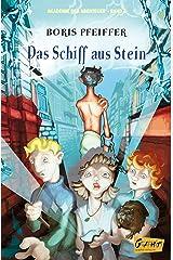 Akademie der Abenteur - Band 3 - Das Schiff aus Stein (Akademie der Abenteuer) (German Edition) Kindle Edition