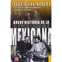 Breve Historia De La Revolucion Mexicana 2: La etapa constitucionalista y la lucha de facciones