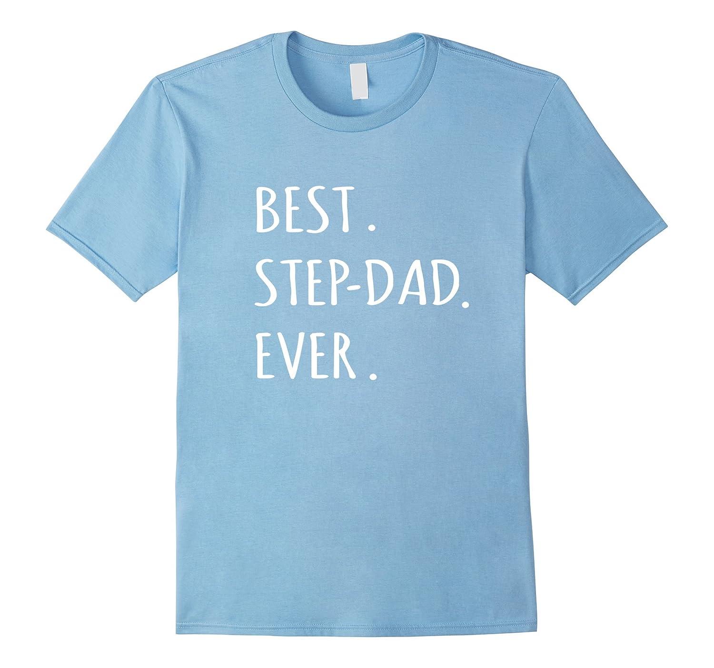 71461d0a Best Step-dad Ever tshirt stepdad with hyphen t shirt tee – Bgtee.com
