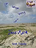 Der lange Weg nach Däne-Mark: Bebilderte Ausgabe