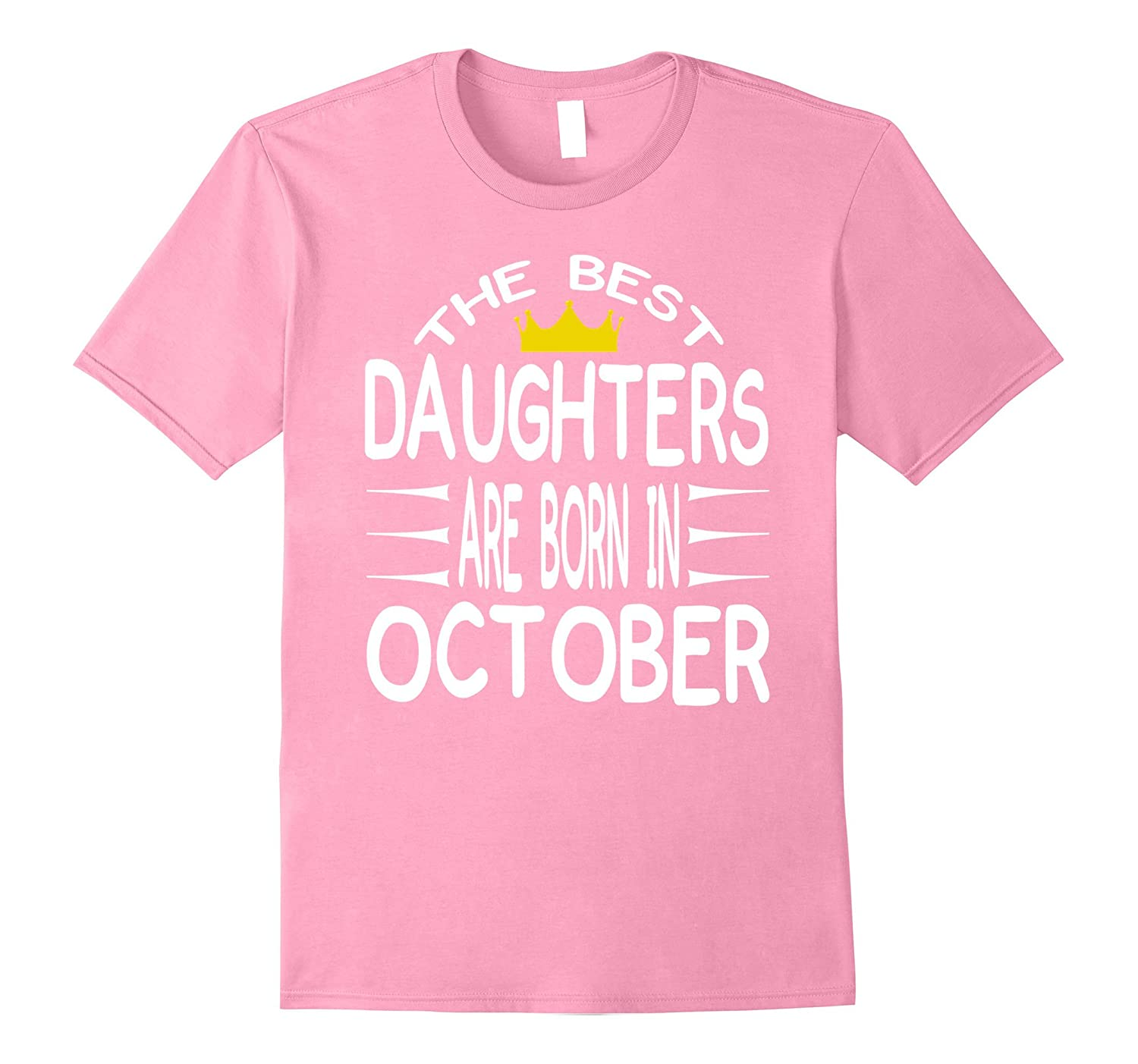 Birthday Tshirt For Daughters Born In October - Family Tee-FL