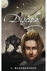 Disciple, Part I Kindle Edition