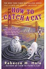 How to Catch a Cat (Cats and Curios Mystery) Mass Market Paperback